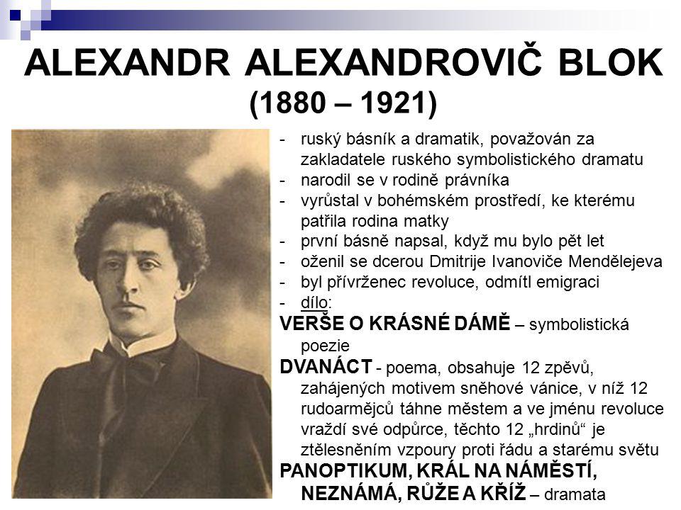 ALEXANDR ALEXANDROVIČ BLOK (1880 – 1921)