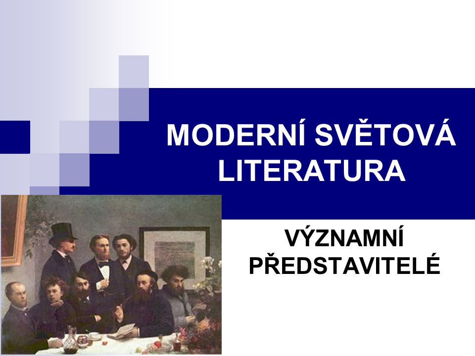 MODERNÍ SVĚTOVÁ LITERATURA