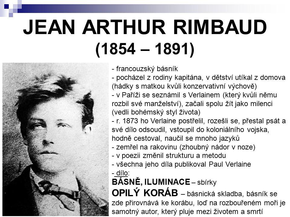 JEAN ARTHUR RIMBAUD (1854 – 1891)