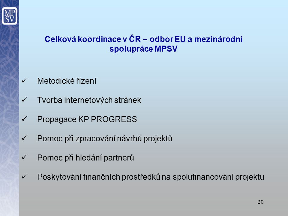 Celková koordinace v ČR – odbor EU a mezinárodní spolupráce MPSV