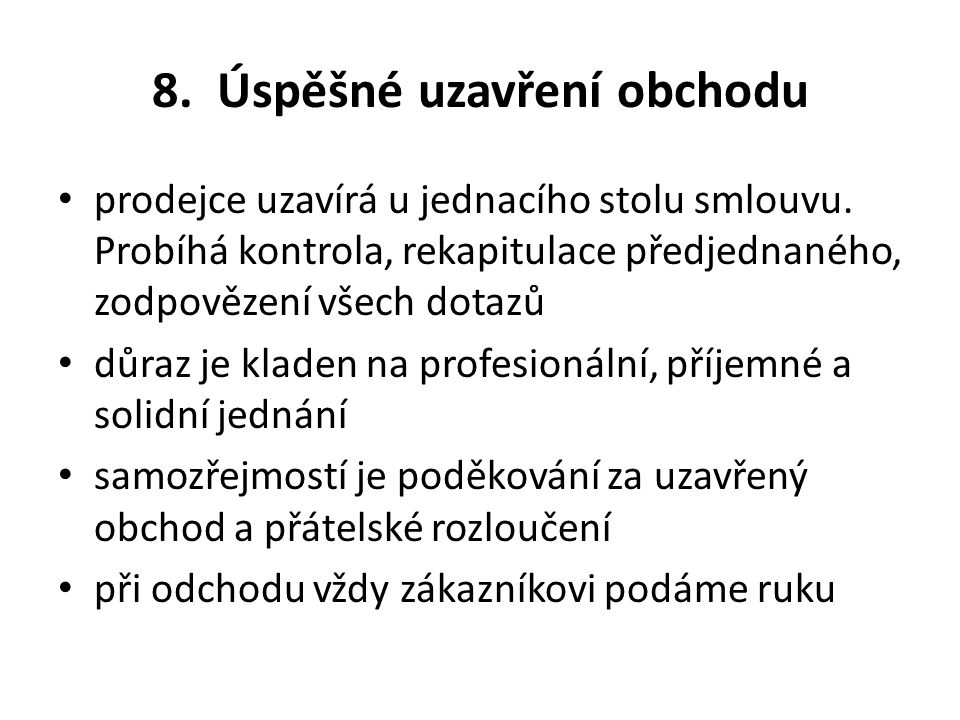 8. Úspěšné uzavření obchodu