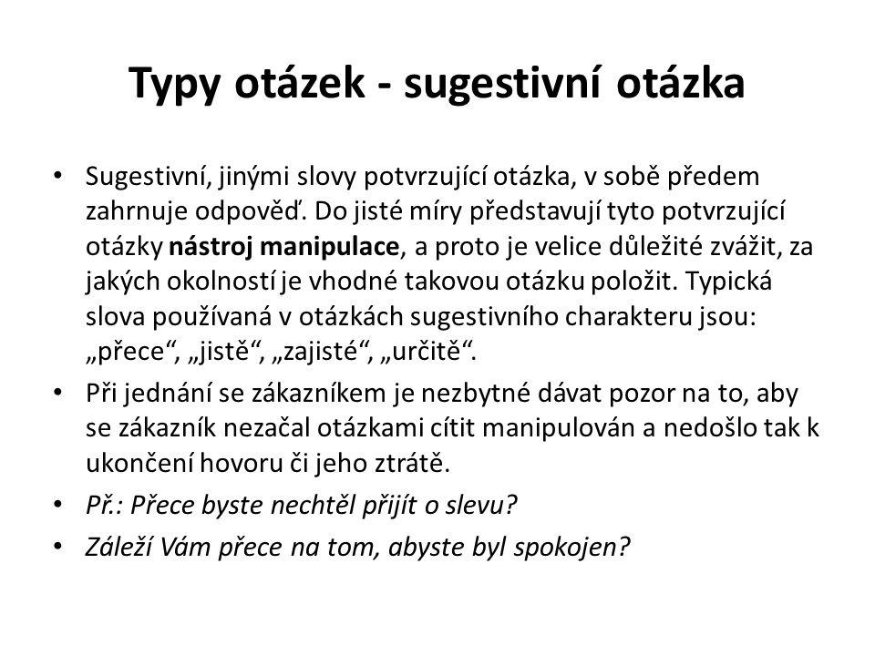 Typy otázek - sugestivní otázka
