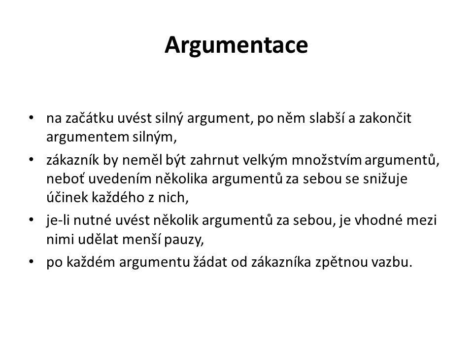 Argumentace na začátku uvést silný argument, po něm slabší a zakončit argumentem silným,