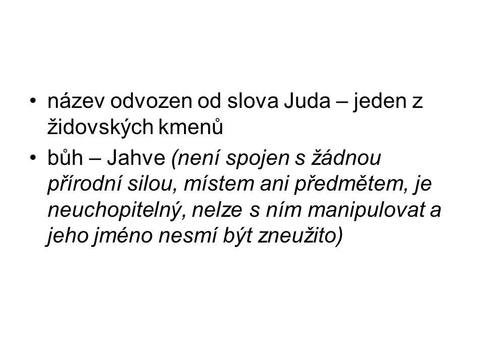název odvozen od slova Juda – jeden z židovských kmenů