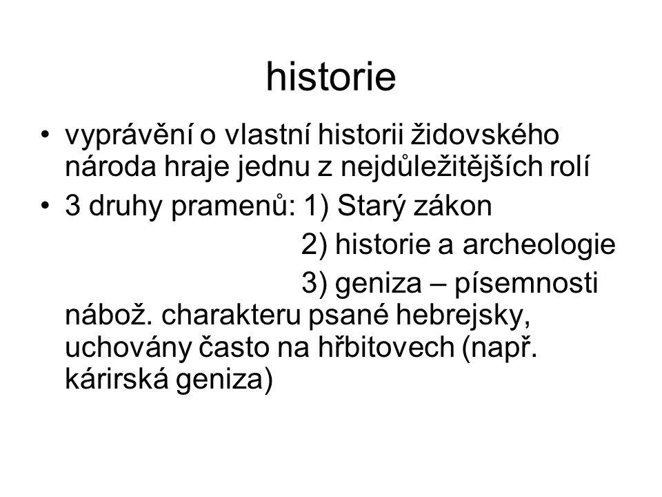 historie vyprávění o vlastní historii židovského národa hraje jednu z nejdůležitějších rolí. 3 druhy pramenů: 1) Starý zákon.