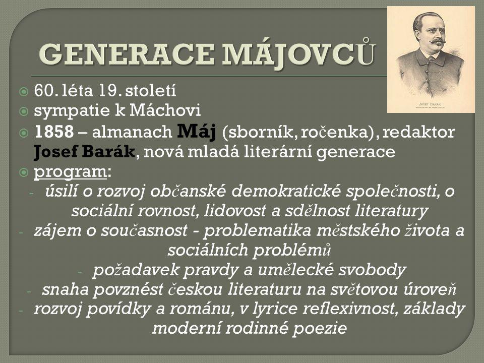 GENERACE MÁJOVCŮ 60. léta 19. století sympatie k Máchovi