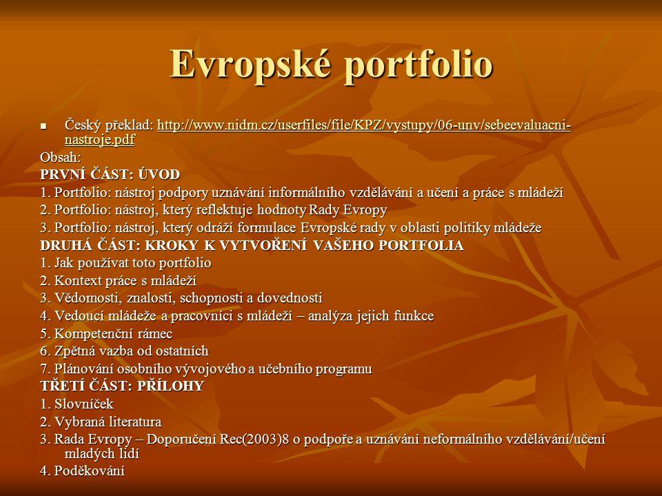 Evropské portfolio Český překlad: http://www.nidm.cz/userfiles/file/KPZ/vystupy/06-unv/sebeevaluacni-nastroje.pdf.