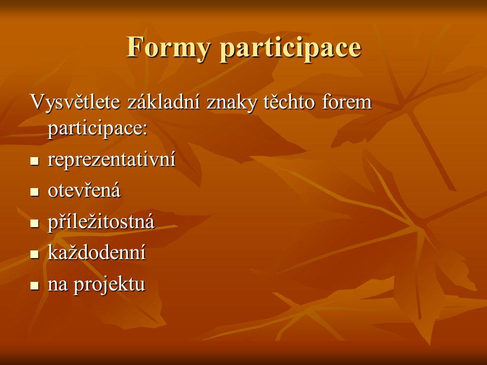 Formy participace Vysvětlete základní znaky těchto forem participace: