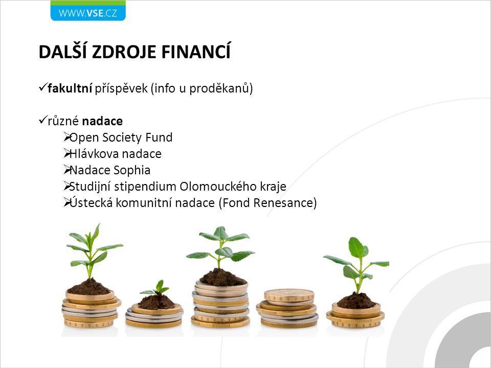 další zdroje financí fakultní příspěvek (info u proděkanů)