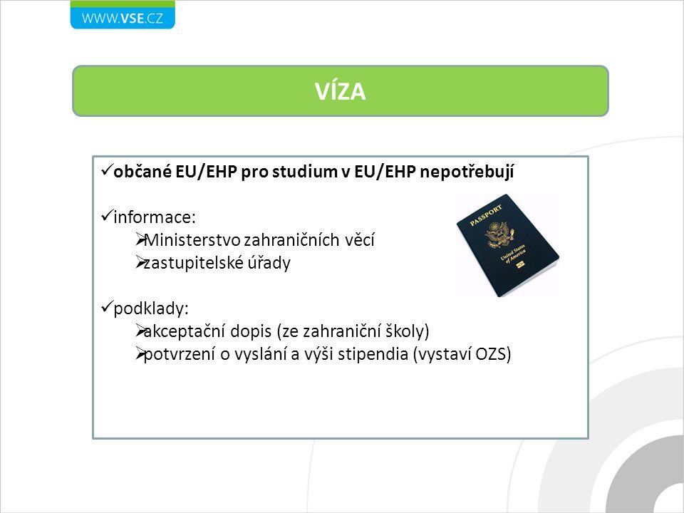 VÍZA občané EU/EHP pro studium v EU/EHP nepotřebují informace: