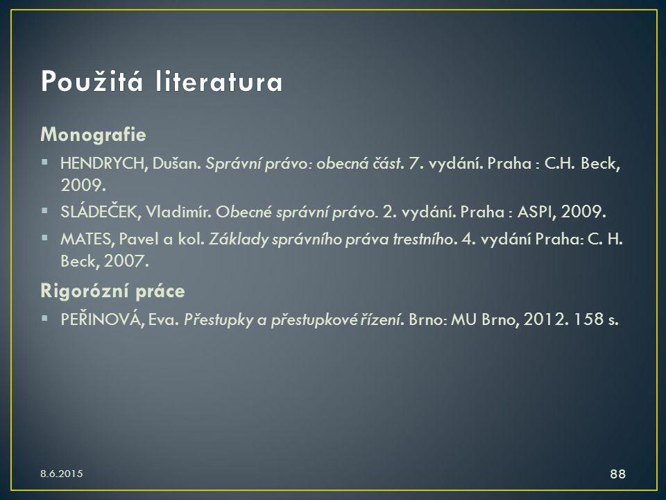 Použitá literatura Monografie Rigorózní práce