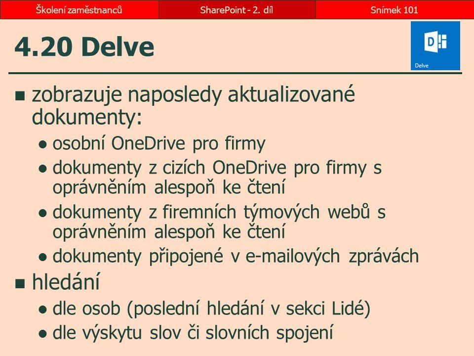 4.20 Delve zobrazuje naposledy aktualizované dokumenty: hledání