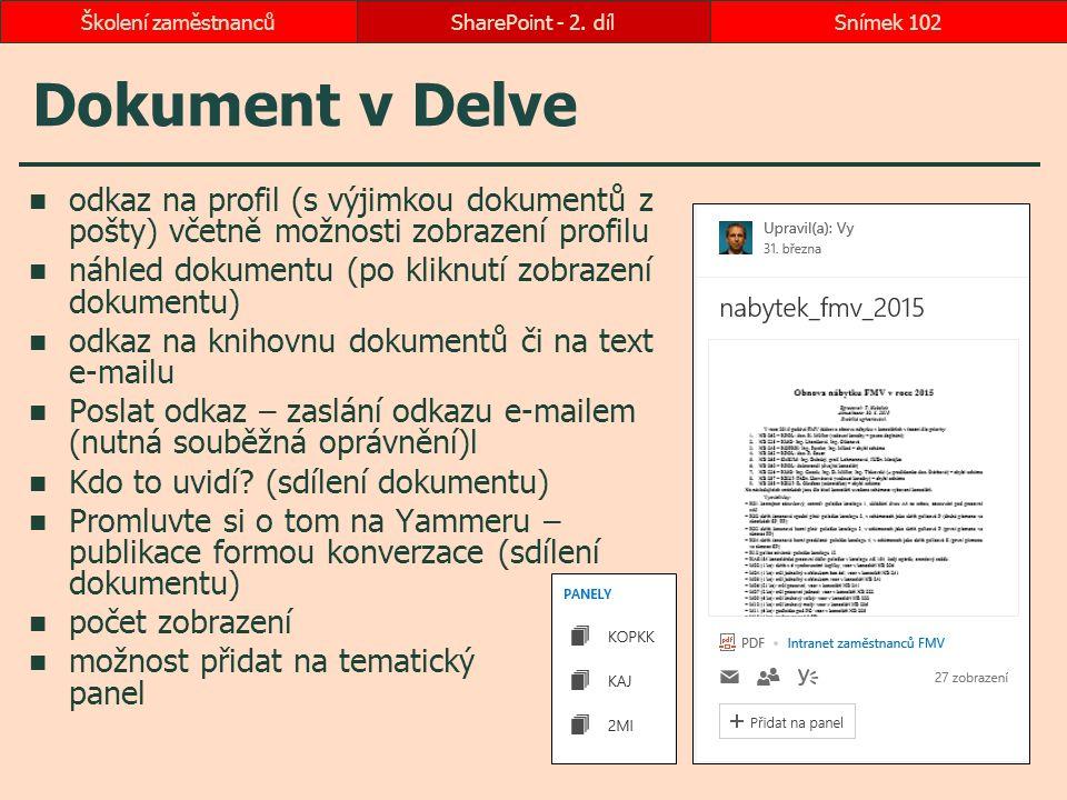 Školení zaměstnanců SharePoint - 2. díl. Dokument v Delve. odkaz na profil (s výjimkou dokumentů z pošty) včetně možnosti zobrazení profilu.