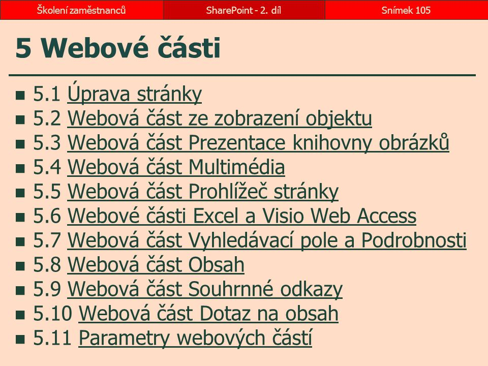 5 Webové části 5.1 Úprava stránky 5.2 Webová část ze zobrazení objektu