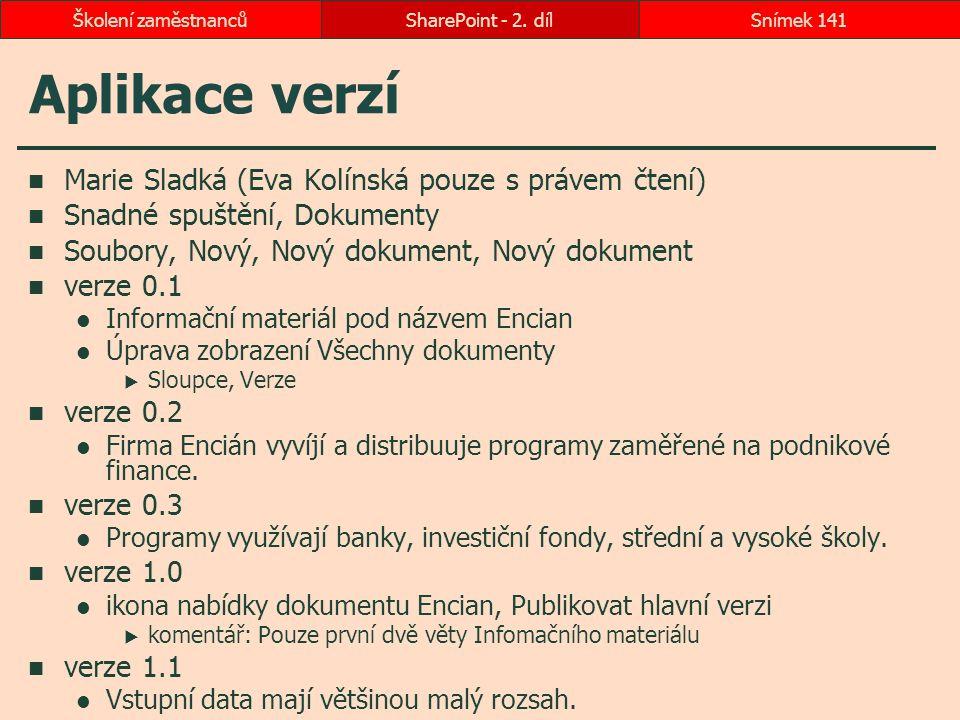 Aplikace verzí Marie Sladká (Eva Kolínská pouze s právem čtení)