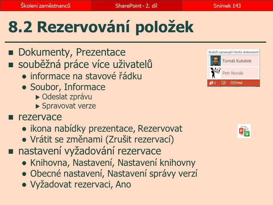 8.2 Rezervování položek Dokumenty, Prezentace