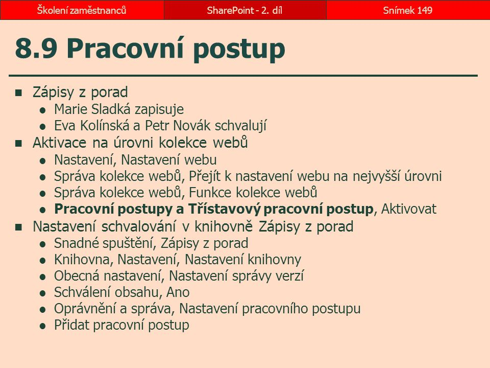 8.9 Pracovní postup Zápisy z porad Aktivace na úrovni kolekce webů