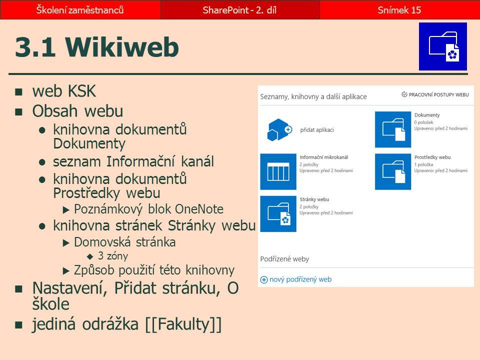 3.1 Wikiweb web KSK Obsah webu Nastavení, Přidat stránku, O škole