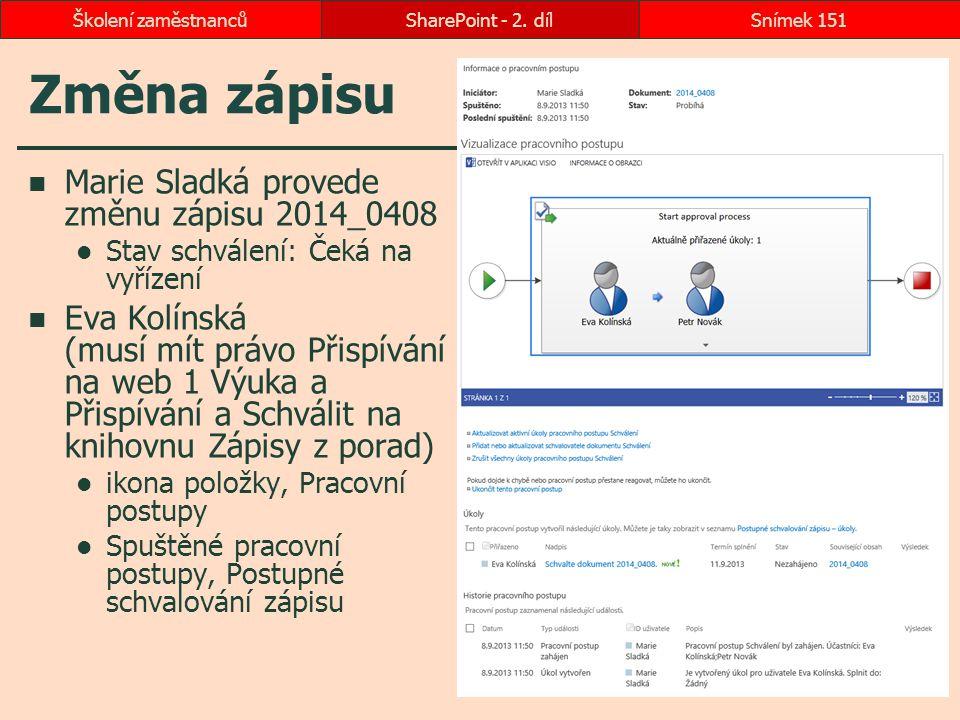 Změna zápisu Marie Sladká provede změnu zápisu 2014_0408