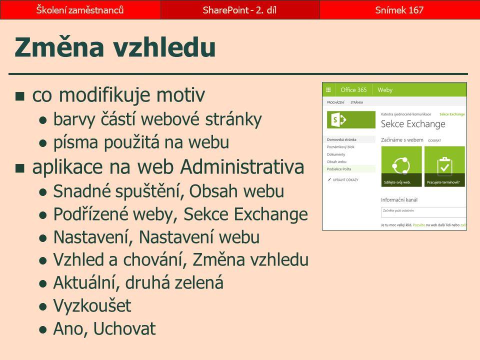Změna vzhledu co modifikuje motiv aplikace na web Administrativa