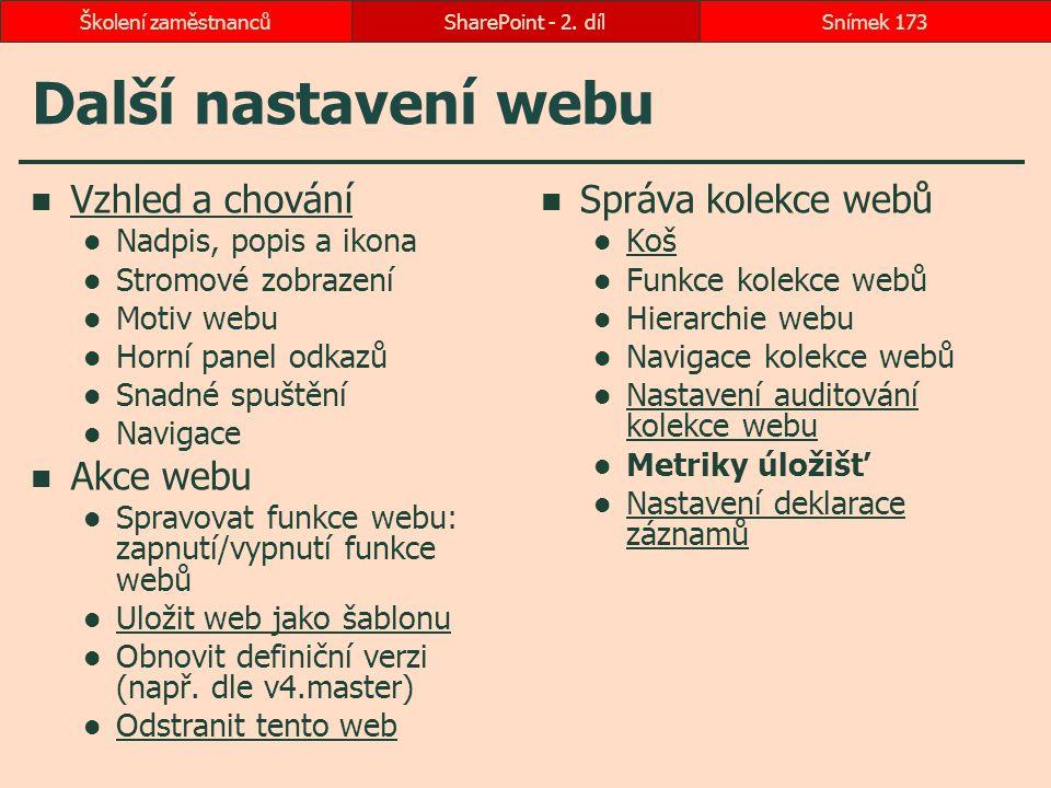 Další nastavení webu Vzhled a chování Akce webu Správa kolekce webů