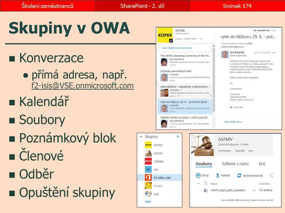 Skupiny v OWA Konverzace Kalendář Soubory Poznámkový blok Členové