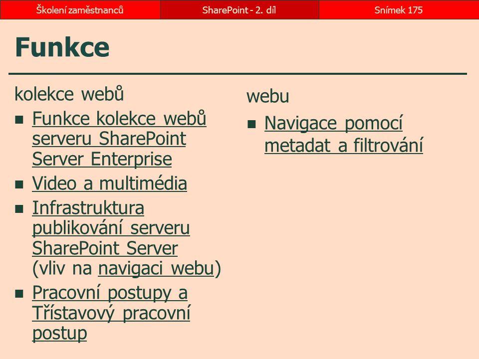 Školení zaměstnanců SharePoint - 2. díl. Funkce. kolekce webů. Funkce kolekce webů serveru SharePoint Server Enterprise.