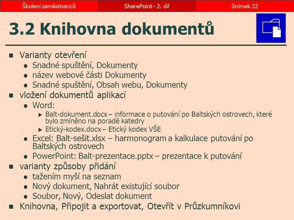 3.2 Knihovna dokumentů Varianty otevření vložení dokumentů aplikací