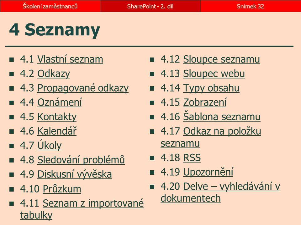 4 Seznamy 4.1 Vlastní seznam 4.12 Sloupce seznamu 4.2 Odkazy
