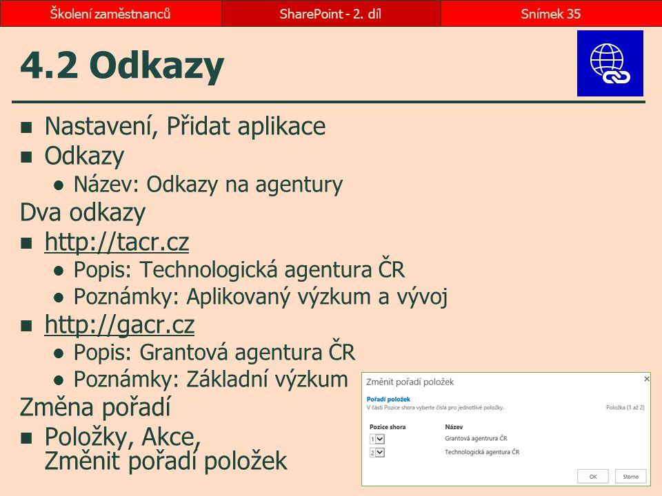 4.2 Odkazy Nastavení, Přidat aplikace Odkazy Dva odkazy http://tacr.cz
