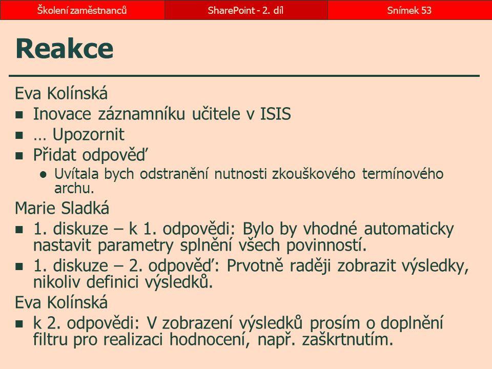 Reakce Eva Kolínská Inovace záznamníku učitele v ISIS … Upozornit