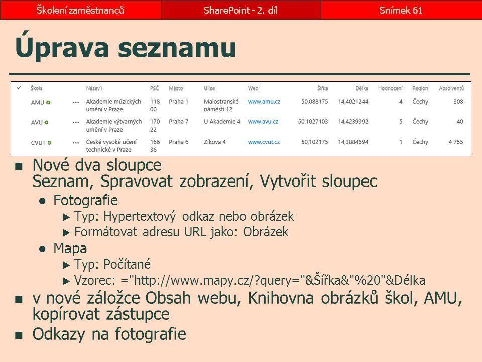 Školení zaměstnanců SharePoint - 2. díl. Úprava seznamu. Nové dva sloupce Seznam, Spravovat zobrazení, Vytvořit sloupec.