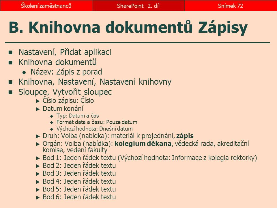 B. Knihovna dokumentů Zápisy