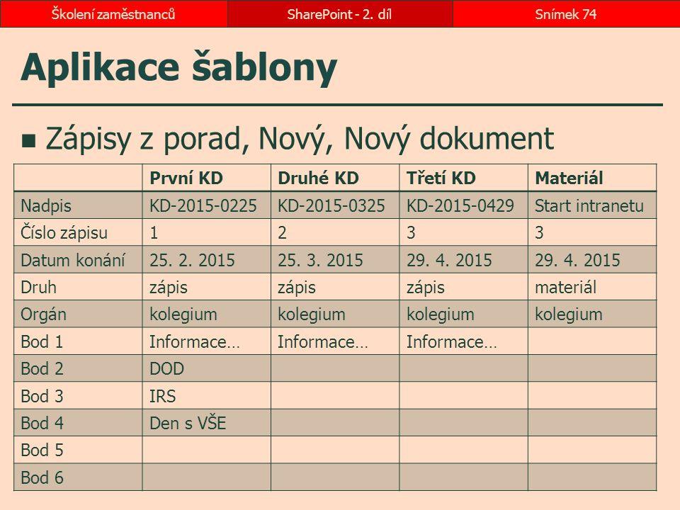 Aplikace šablony Zápisy z porad, Nový, Nový dokument První KD Druhé KD