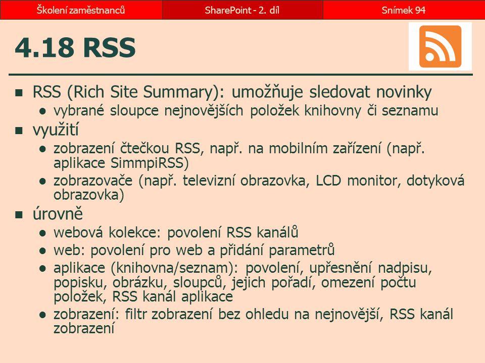 4.18 RSS RSS (Rich Site Summary): umožňuje sledovat novinky využití