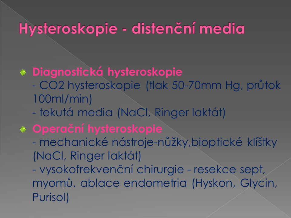 Hysteroskopie - distenční media