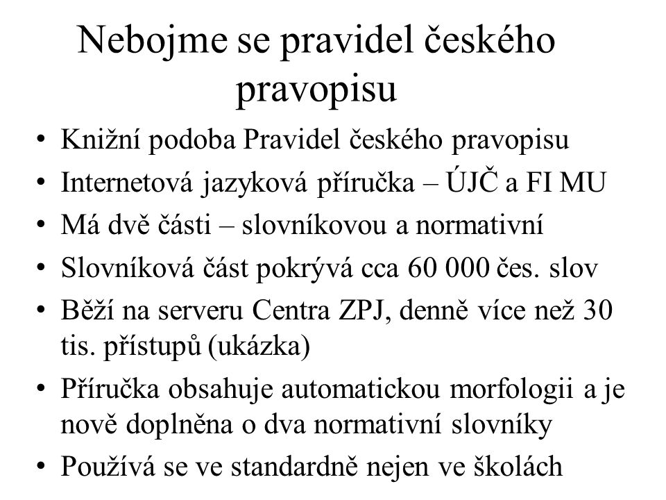 Nebojme se pravidel českého pravopisu