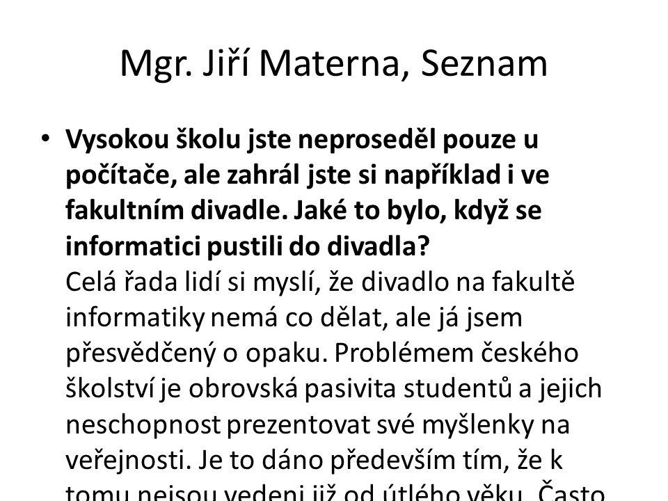 Mgr. Jiří Materna, Seznam