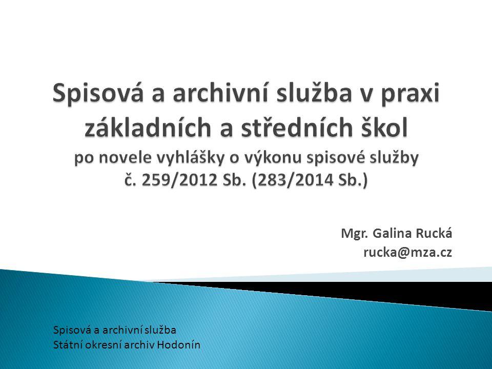 Mgr. Galina Rucká rucka@mza.cz