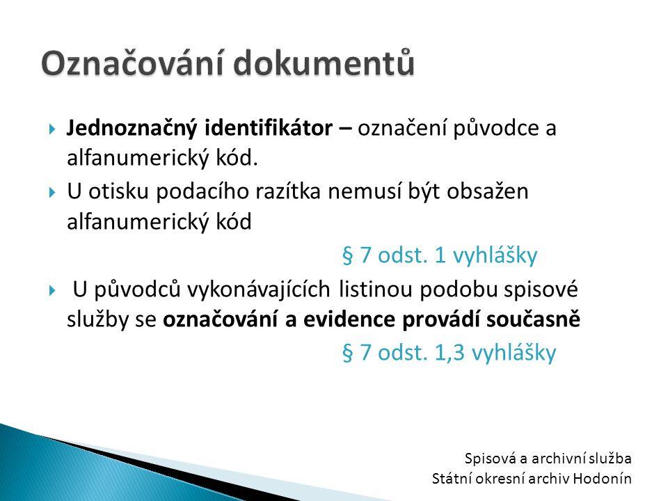 Označování dokumentů Jednoznačný identifikátor – označení původce a alfanumerický kód.
