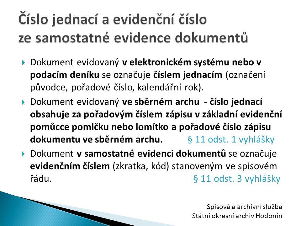 Číslo jednací a evidenční číslo ze samostatné evidence dokumentů