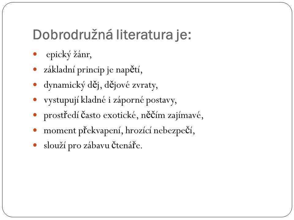 Dobrodružná literatura je: