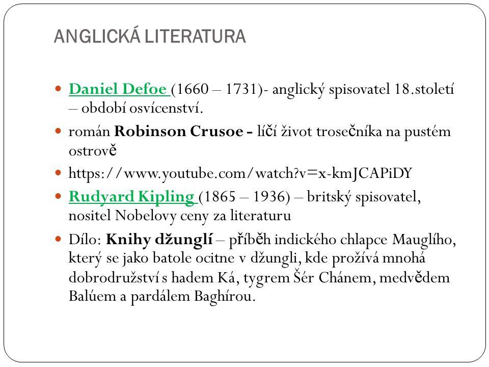 ANGLICKÁ LITERATURA Daniel Defoe (1660 – 1731)- anglický spisovatel 18.století – období osvícenství.