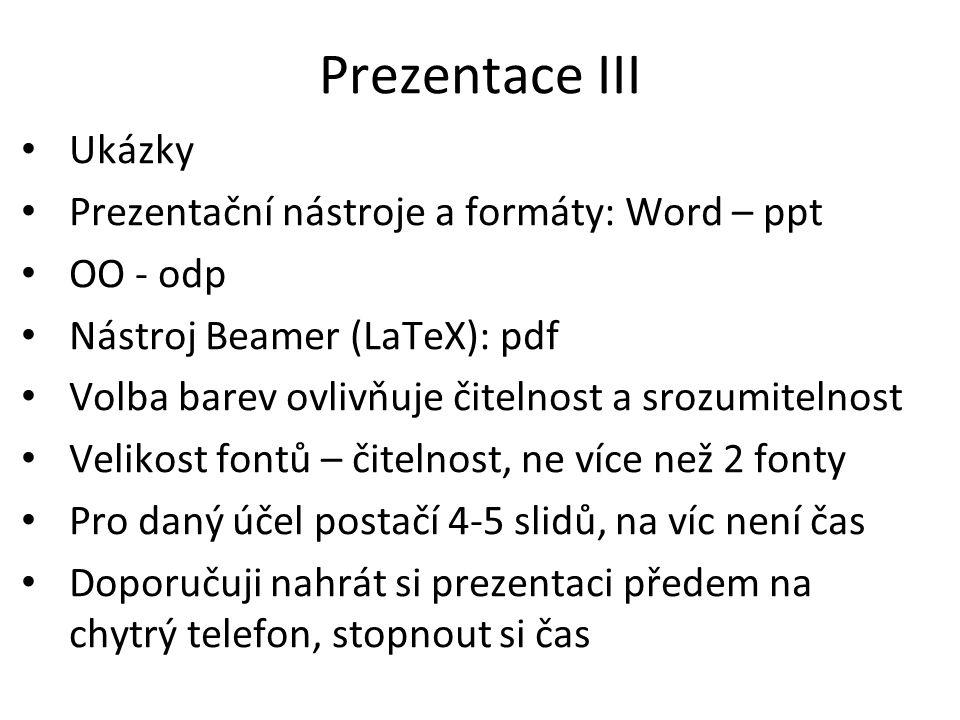 Prezentace III Ukázky Prezentační nástroje a formáty: Word – ppt