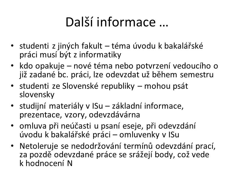 Další informace … studenti z jiných fakult – téma úvodu k bakalářské práci musí být z informatiky.