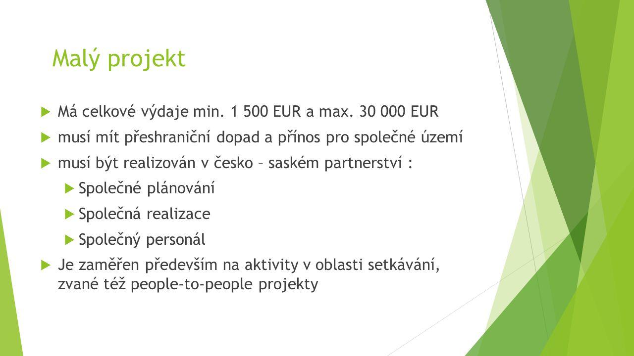 Malý projekt Má celkové výdaje min. 1 500 EUR a max. 30 000 EUR