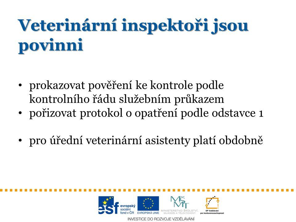 Veterinární inspektoři jsou povinni