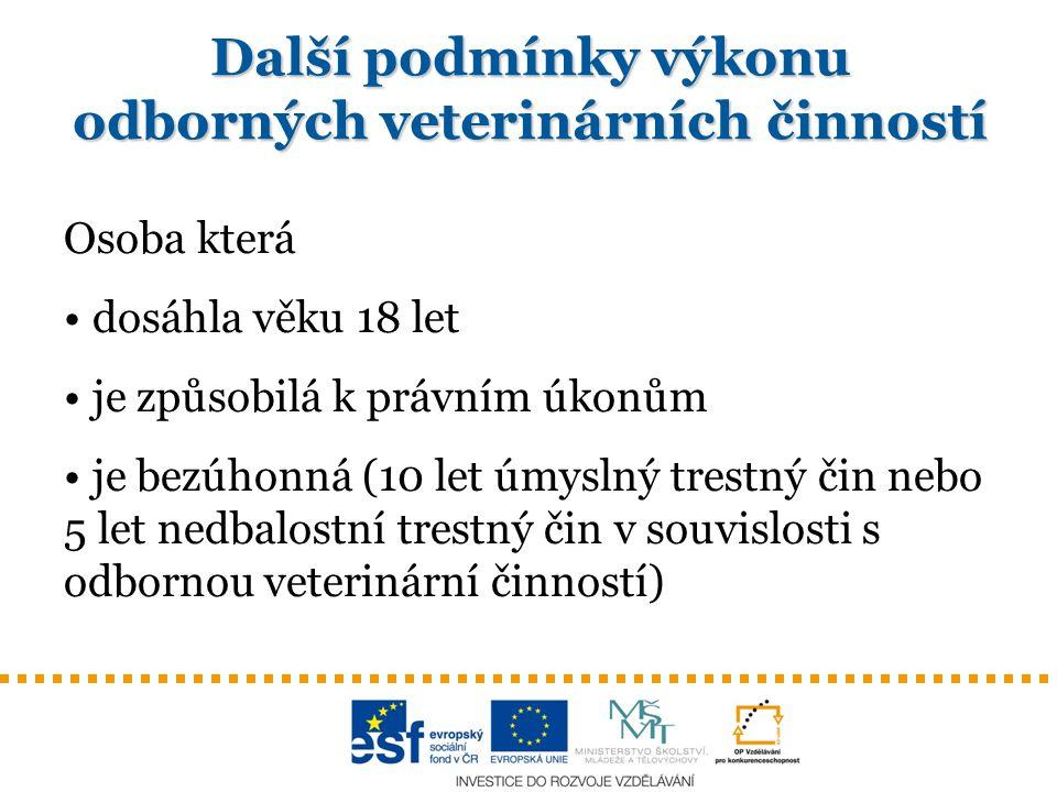 Další podmínky výkonu odborných veterinárních činností