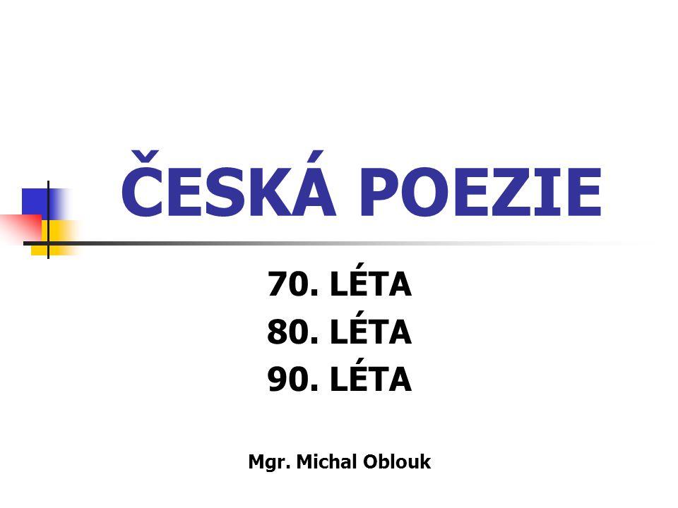 70. LÉTA 80. LÉTA 90. LÉTA Mgr. Michal Oblouk