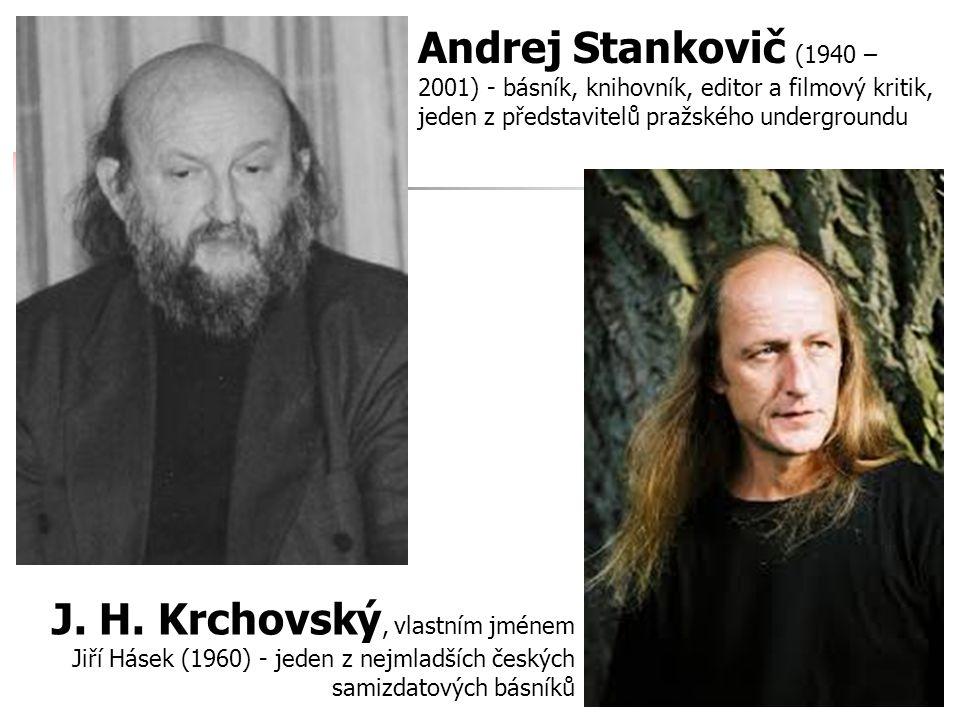 Andrej Stankovič (1940 – 2001) - básník, knihovník, editor a filmový kritik, jeden z představitelů pražského undergroundu